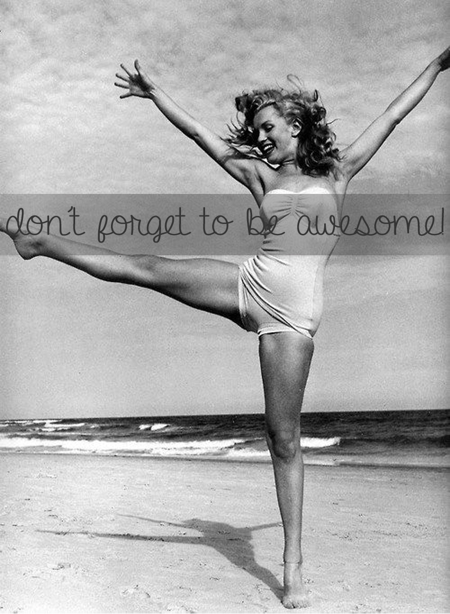 Monday - don't forget to be awesome