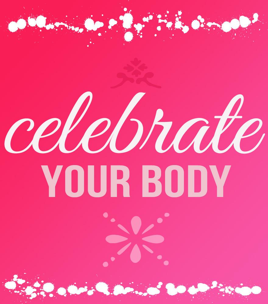 celebrate your body